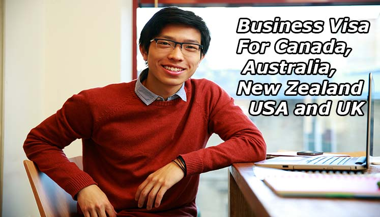 Business Visa for Canada, Australia, New Zealand, USA and UK