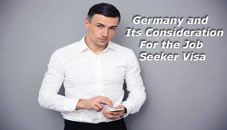 Germany and its Considerations for the Job Seeker Visa!