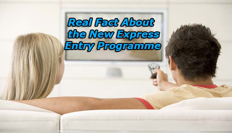 Real Facts about the New Express Entry Programme!