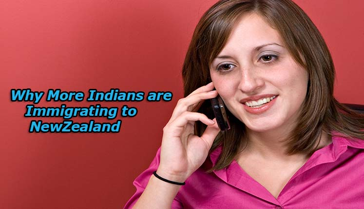 Why More Indians are Immigrating to New Zealand?