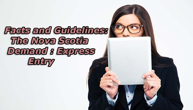 Facts and Guidelines: The Nova Scotia Demand: Express Entry!
