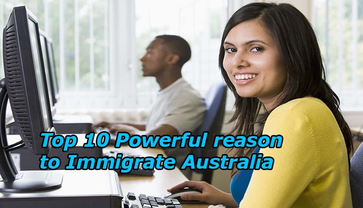 Top 10 Powerful reasons to migrate to Australia