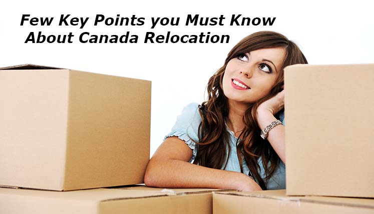Canada Relocation – A Few Key Points You Must Know