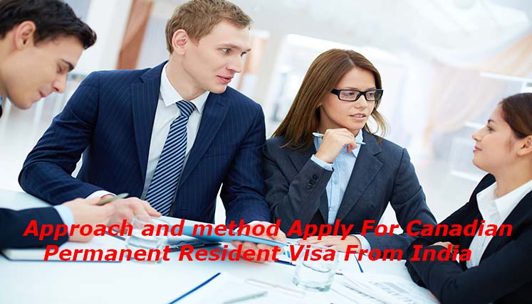 The Approach & Methods to Apply for Canadian Permanent Residency Visa from India