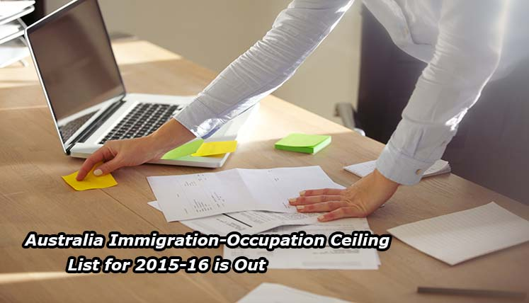Australia Immigration – The Occupation Ceiling list for 2015-16 is Out