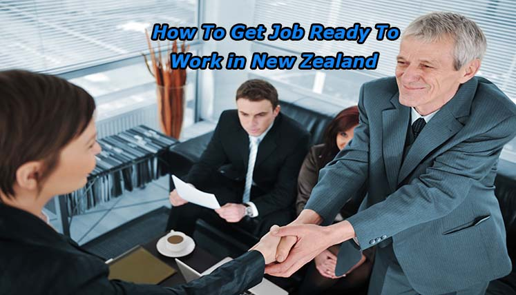 New Zealand Immigration- How to Get Job ready to work in New Zealand?