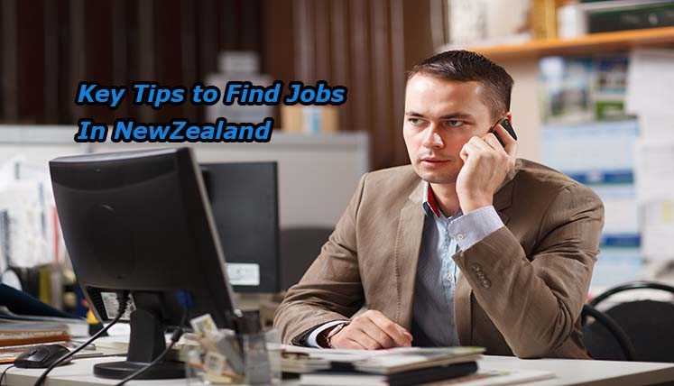 A Few Key Tips to find a job in New Zealand