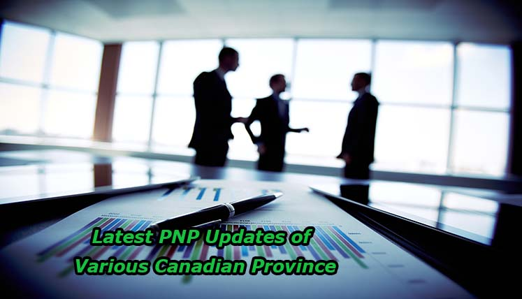 Canada Immigration- The latest Provincial Nominee Program (PNP) updates of Various Canadian Provinces