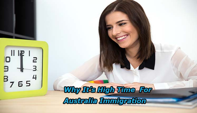 Why it's the high time for Australia Immigration?