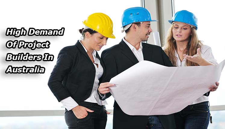 Opportunity for Project Builders in Australia – Apply PR Visa Now