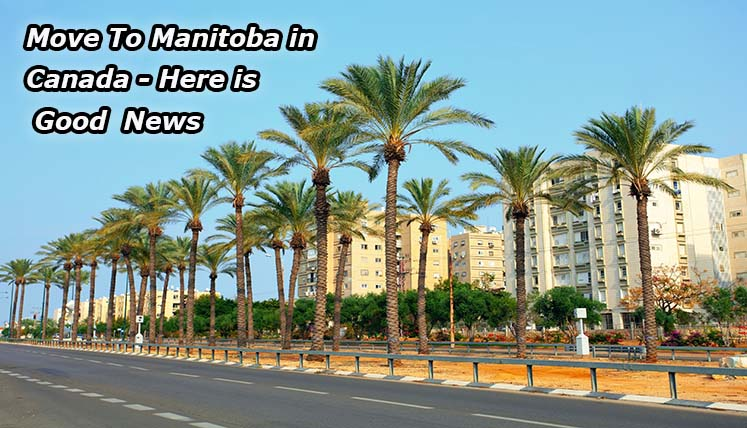 Planning to move to Manitoba in Canada? – Here is good news!