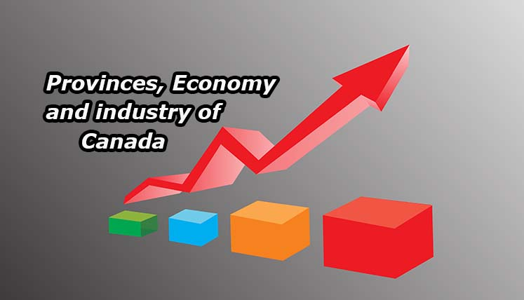 Canadian PR- Know Key Factors about Provinces, Economy, and Industries of Canada