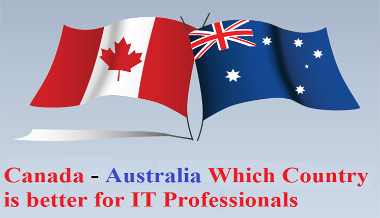 Canada Vs Australia- Which Country is better to move for an IT Professional?
