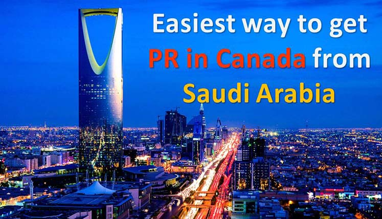 What is the easiest way to get PR in Canada from Saudi Arabia?