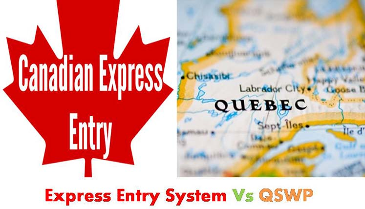 Express Entry System Vs QSWP- Which one is better to apply to get PR Visa in Canada