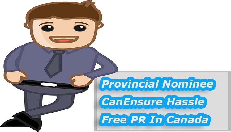 How Provincial Nomination can ensure hassle free PR in Canada?