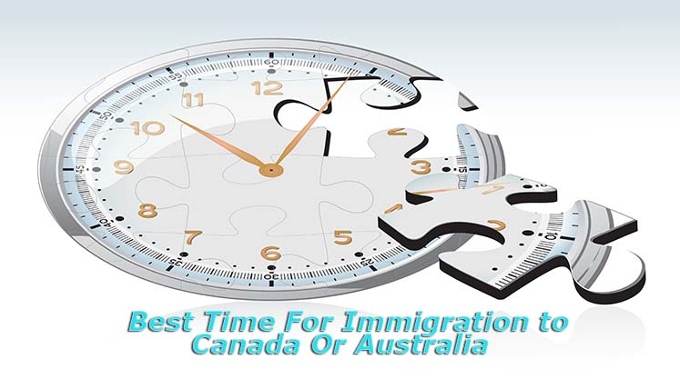 When is the best time for immigration to Canada or Australia?