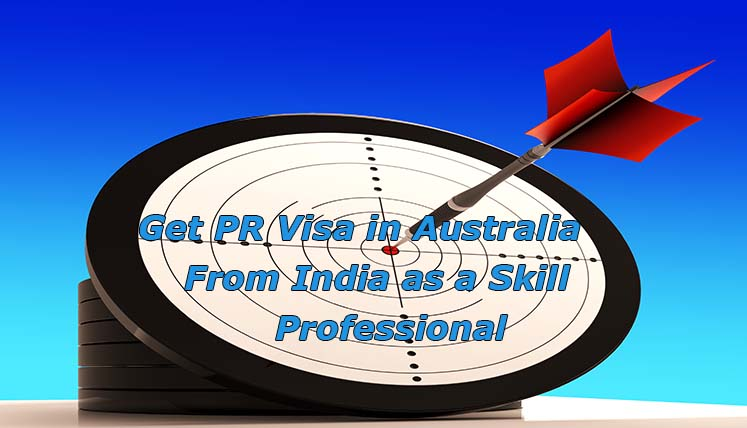 What are the Pathways to get PR Visa in Australia from India as a Skilled Professional?