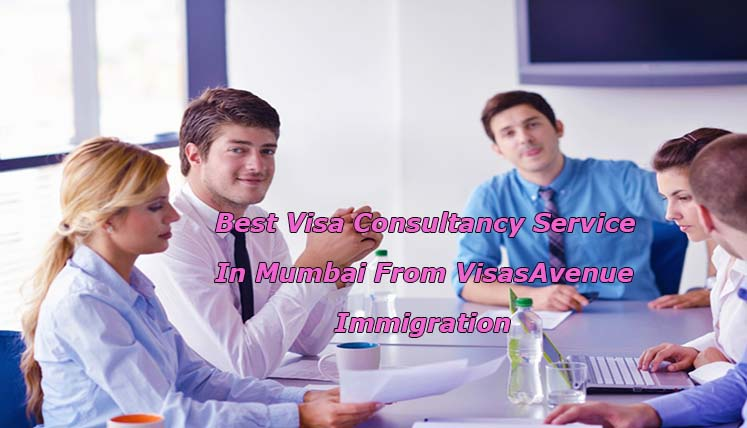 Now Get the Best Visa Consultancy Service in Mumbai from Visas Avenue Immigration
