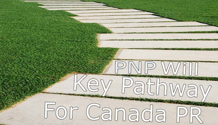 Provincial Nominee Programs (PNPs) will be the key pathway for Canadian PR in 2017-18