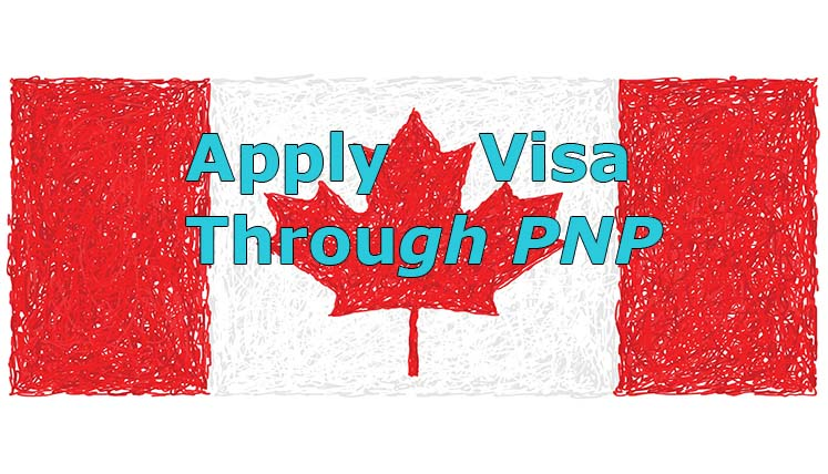 How to Apply for Canadian Visa through a Provincial Nominee Program (PNP)?