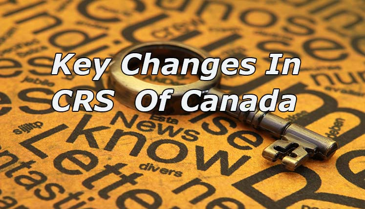 Key Changes in Comprehensive Ranking System (CRS) of Canada – Who will reap the benefits?