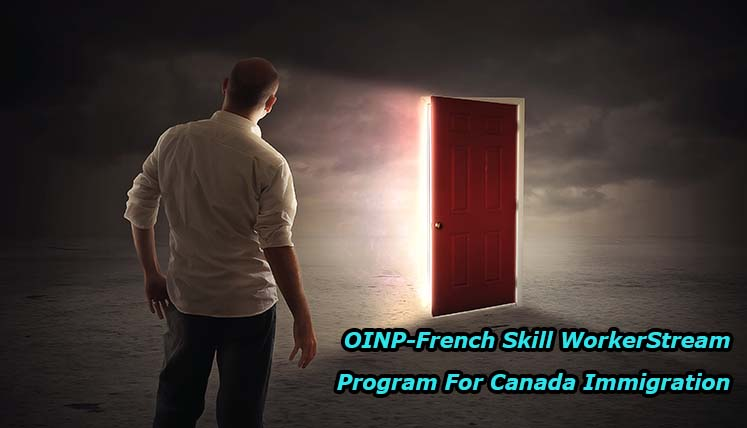 OINP- 'French Speaking Skilled Worker Stream' – a Key Pathway for Canada Immigration