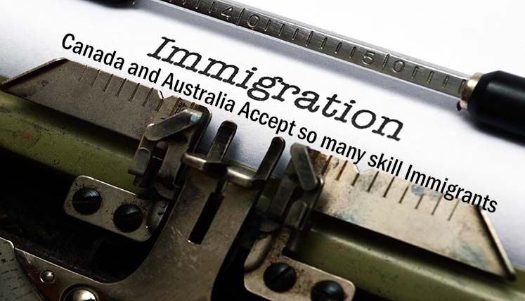 Why Canada and Australia accept so many skilled immigrants?
