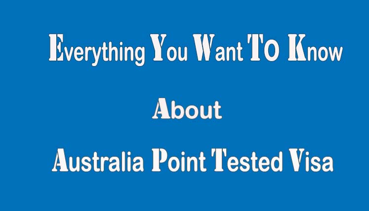 Everything You Want to know about Point Tested Skilled Visas in Australia