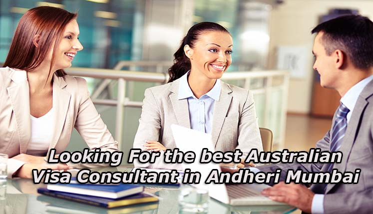 Looking for the Best Australian Visa Consultant in Andheri, Mumbai?
