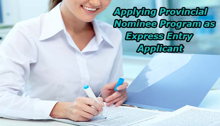 When should you consider applying in a Provincial Nominee Program as an Express Entry Applicant?