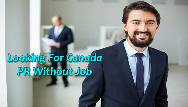 Canada PR Without Job