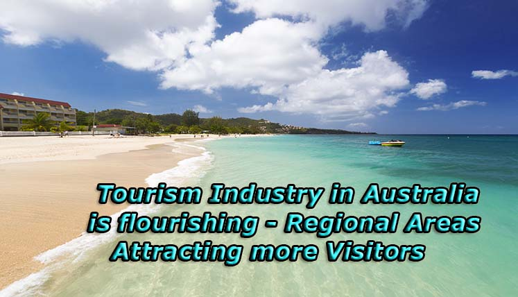 Tourism Industry in Australia is flourishing – Regional Areas Attracting More Visitors