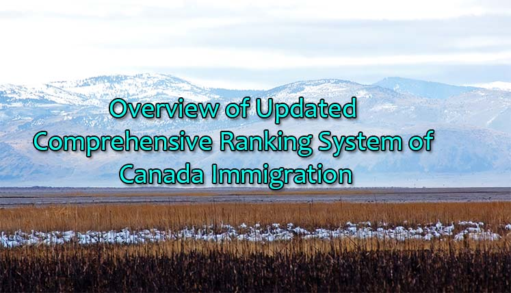 An Overview of Updated Comprehensive Ranking System (CRS) of Canada Immigration