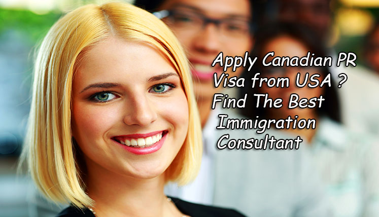 Want to Apply Canadian PR Visa from USA? Find the best Canada Immigration Consultant