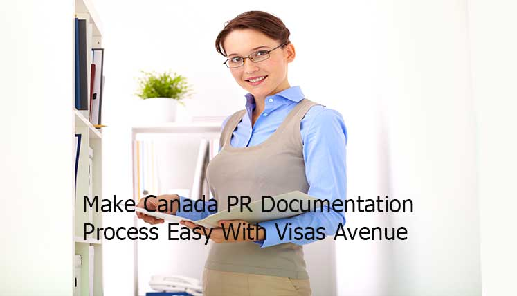 Moving to Canada in 2018? Make PR Documentation Process hassle free with Visas Avenue