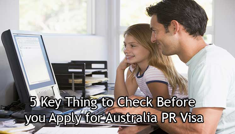 5 Key Things to Check Before you apply for Australian PR Visa