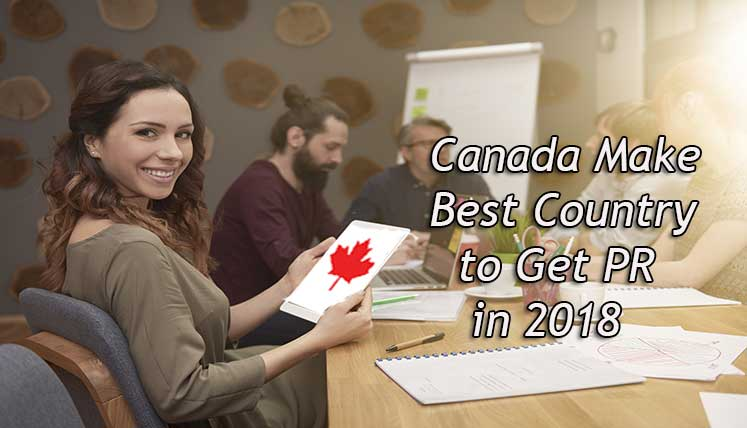 What Makes Canada the Best Country to get Permanent Residency in 2018?