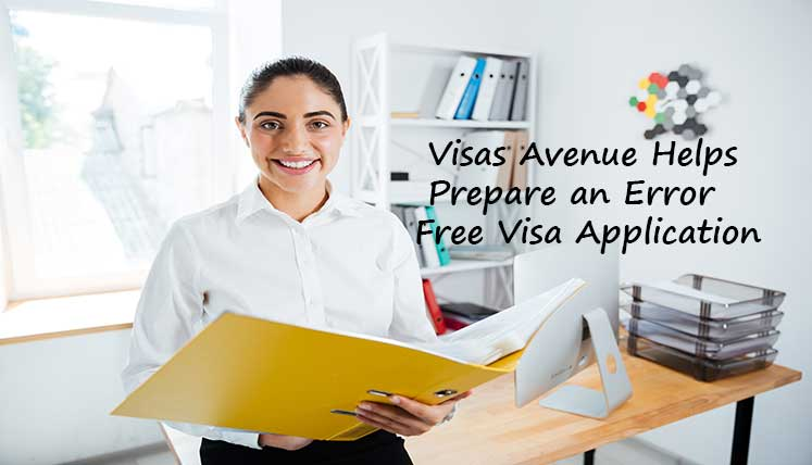 Visas Avenue Helps prepare an Error Free visa Applications for Stronger Visa Approval chances