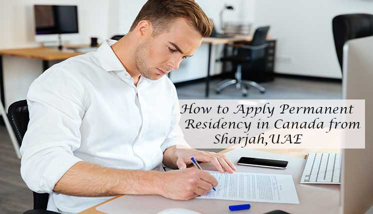 How to Apply Permanent Residency in Canada from Sharjah (UAE)
