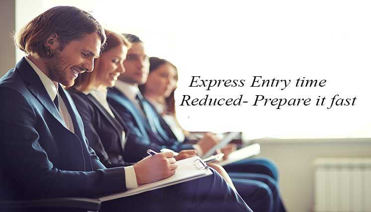 Express Entry Application time reduced- Get your application Ready before ITA