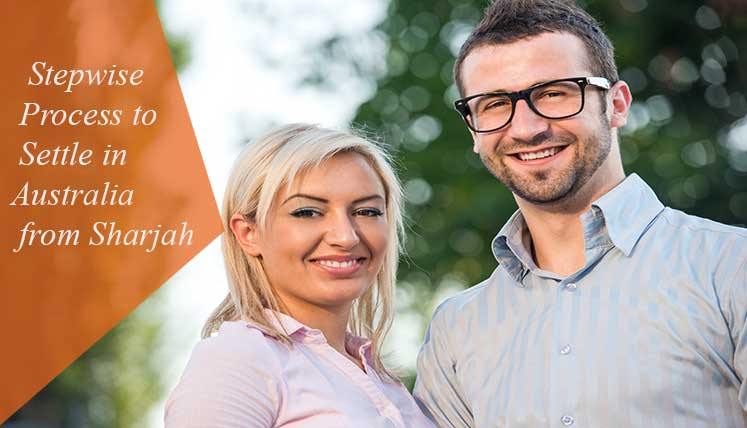 Stepwise Process to settle permanently in Australia from Sharjah (UAE)