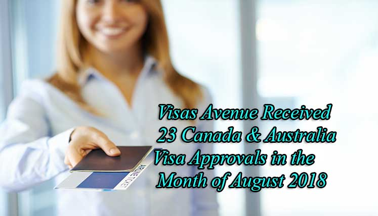 Visas Avenue Received 23 Canada & Australia Visa Approvals in the Month of August, 2018
