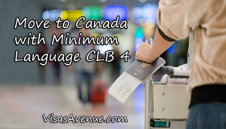 Move to Canada with language requirement as low as CLB 4