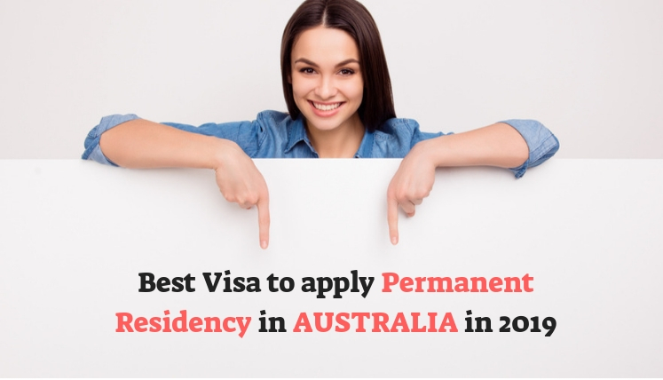 Which is best visa to apply Permanent residency in Australia in 2019?