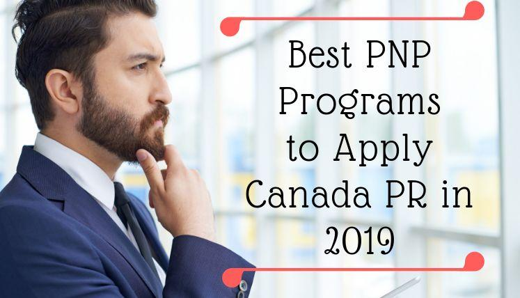 Best Provincial Nominee Programs to Apply Canada PR in 2019