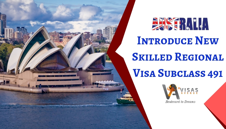 Australia's New Skilled Regional Visa Subclass 491 to replace Subclass 489 Visa- Find details