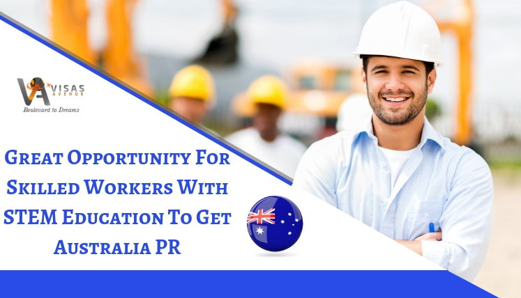 Great Opportunity for Skilled Workers with STEM Education to get PR in Australia