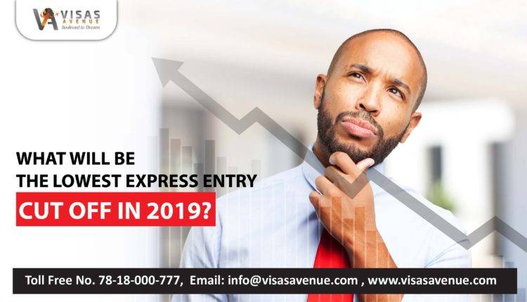 What will be the Lowest Express Entry Cut Off in 2019?