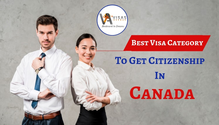 Which Is the Best Visa Category to Get Citizenship In Canada?